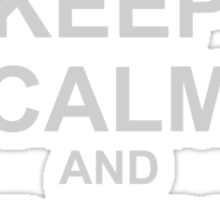 Keep Calm And Give Me Money Sticker