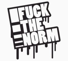 Fuck The Norm by Style-O-Mat
