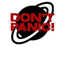 Don't Panic! Photographic Print