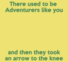 There used to be Adventurers like you... by MateoConord