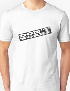 Dont Worry T-Shirt