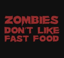 Zombies Don't Like Fast Food by BrightDesign