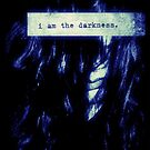 I am the darkness by ShellyKay