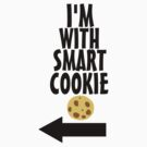 I'm With Smart Cookie by Irvin Pagan