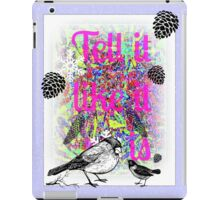 tell it like it is iPad Case/Skin