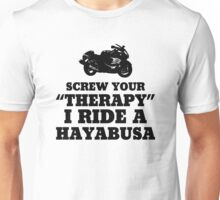 Screw Your Therapy I Ride A Hayabusa Unisex T-Shirt