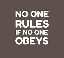 No One Rules Unisex T-Shirt
