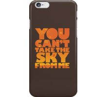 You Can't Take the Sky From Me | Orange Edition iPhone Case/Skin
