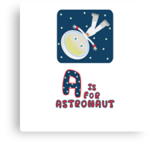 A is for Astronaut Canvas Print