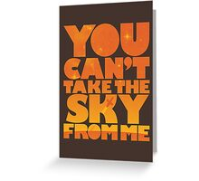 You Can't Take the Sky From Me | Orange Edition Greeting Card