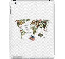THE WORLD IS NOT ENOUGH iPad Case/Skin