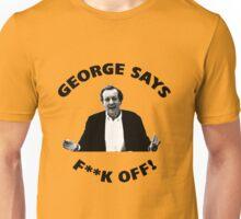 George says... Unisex T-Shirt