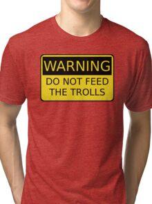 Do Not Feed The Trolls Tri-blend T-Shirt
