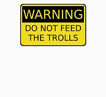 Do Not Feed The Trolls T-Shirt