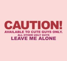 Caution Available To Cute Guys Only by CarbonClothing