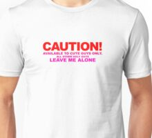 Caution Available To Cute Guys Only Unisex T-Shirt