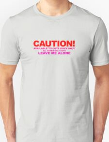 Caution Available To Cute Guys Only T-Shirt