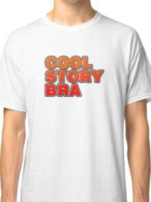 Cool Story Bra Classic T-Shirt