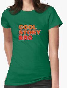 Cool Story Bro Womens T-Shirt