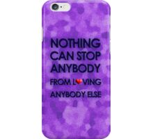 Nothing Can Stop Anybody iPhone Case/Skin