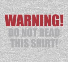 Warning Do Not Read This Shirt One Piece - Long Sleeve