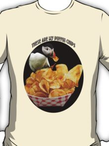 ☝ ☞ THESE ARE MY PUFFIN CHIPS TEE SHIRT☝ ☞ T-Shirt