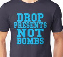 Drop Presents Not Bombs Unisex T-Shirt