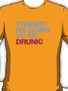 Tonight Im Going To Be Drunk T-Shirt