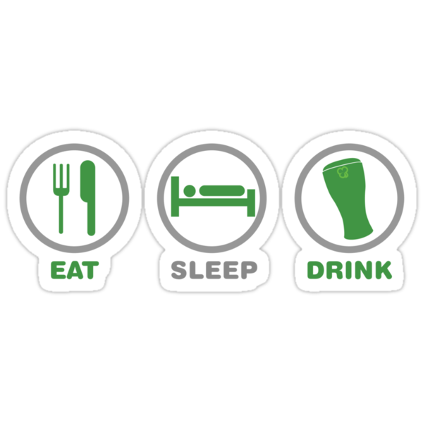 Eat Sleep Drink St Patricks Day by CarbonClothing