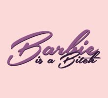 ''Barbie is a Bitch'' by DaCompany