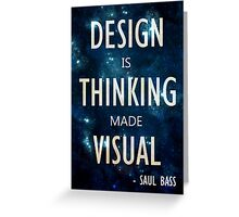 """Design Is Thinking Made Visual"" -- Saul Bass Quote Greeting Card"