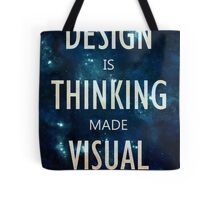 """""""Design Is Thinking Made Visual"""" -- Saul Bass Quote Tote Bag"""
