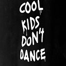 Zayn Malik Shirt - Cool Kid's Don't Dance (black) by kristinidk