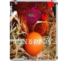 when is pay day...? iPad Case/Skin