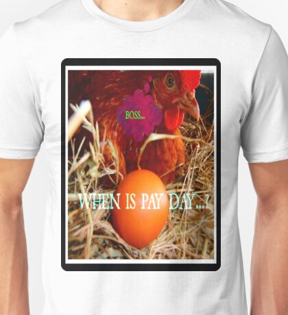 when is pay day...? Unisex T-Shirt