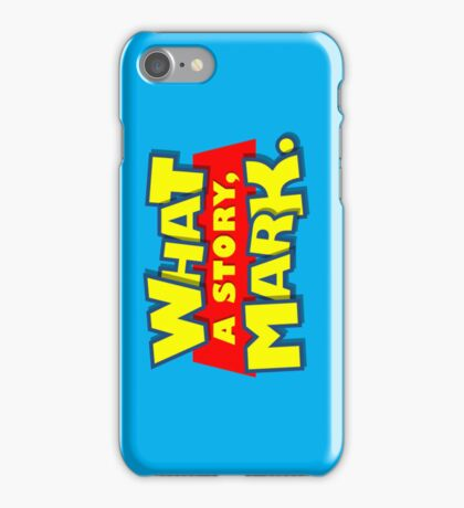 What a story, Mark. iPhone Case/Skin
