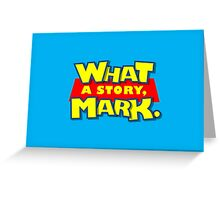 What a story, Mark. Greeting Card
