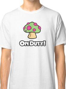 On Duty Shroom Classic T-Shirt