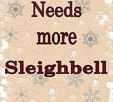 Needs More Sleighbell by deborahsmith