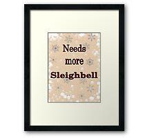 Needs More Sleighbell Framed Print