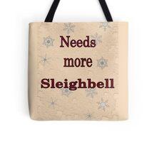 Needs More Sleighbell Tote Bag