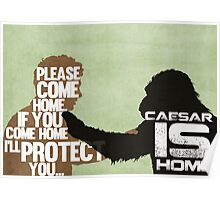 Rise of the Planet of the Apes: Caesar is Home Poster