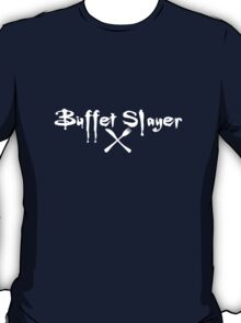 Buffet Slayer T-Shirt