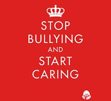 Stop Bullying and Start Caring Unisex T-Shirt