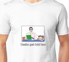 Geeks get laid too Unisex T-Shirt