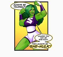 Always Be She-Hulk - Updated  Unisex T-Shirt