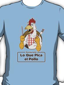 Lo Que Pica el Pollo T-Shirt