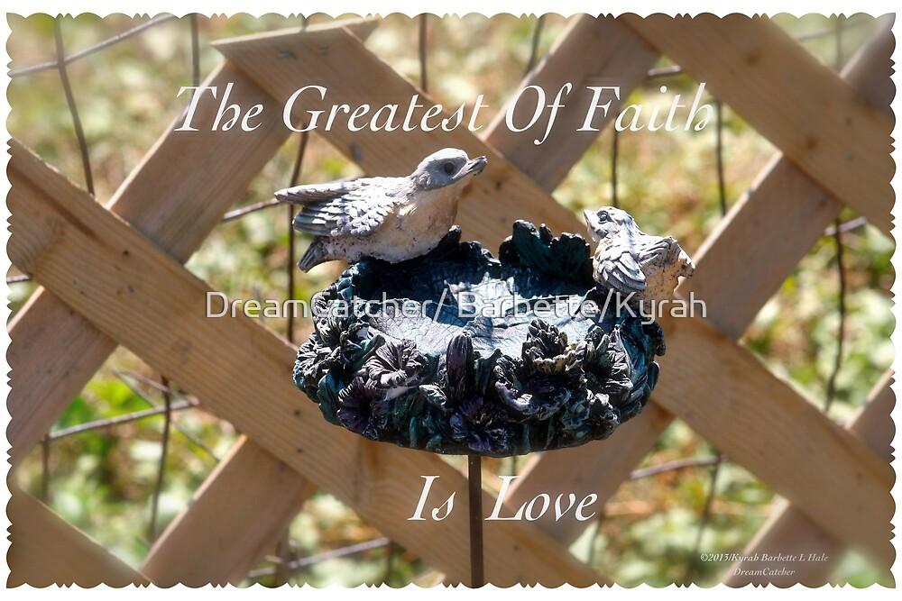 faith is love by DreamCatcher/ Kyrah