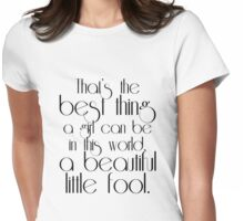 The Great Gatsby ~ Beautiful Fool Womens Fitted T-Shirt