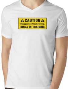 Caution: Disappears without warning. Ninja in Training. Mens V-Neck T-Shirt
